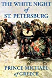 The White Night of St. Petersburg, Franklin Philip and Grove/Atlantic Publishing Staff, 0871139227