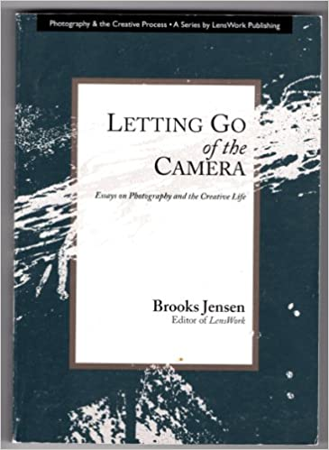 com letting go of the camera essays on photography and  letting go of the camera essays on photography and the creative life