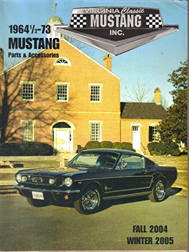 Virginia Classic Mustang Catalog, 1964 1/2-1973 Mustang Parts & Accessories, Fall 2004-Winter 2005
