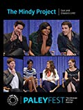 The Mindy Project: Cast and Creators Live at PALEYFEST 2014