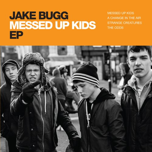Messed Up Kids (2014) (Album) by Jake Bugg