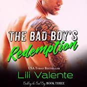 The Bad Boy's Redemption: Bedding the Bad Boy, Book 3 | Lili Valente