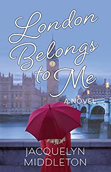 London Belongs to Me by [Middleton, Jacquelyn]