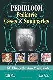 Pedibloom : Pediatric Cases and Summaries, Ke, Elizabeth and Jacob, Ann Mary, 9350252813