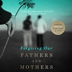 Forgiving Our Fathers and Mothers Audiobook