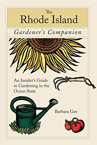 By Barbara Gee The Rhode Island Gardener's Companion: An Insider's Guide to Gardening in the Ocean State (Gardening (1st First Edition) [Paperback] pdf