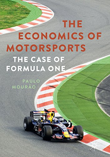 The Economics of Motorsports: The Case of Formula One por Paulo Mourão