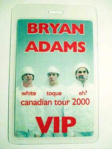 2000 Bryan Adams Laminated Backstage Pass Canadian Tour White Toque Eh?