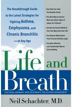 Life and Breath: The Breakthrough Guide to the Latest Strategies for Fighting Asthma and Other Respiratory Problems -- At Any Age (Paperback) - Common