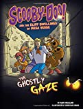 Scooby-Doo! and the Cliff Dwellings of Mesa Verde: The Ghostly Gaze (Unearthing Ancient Civilizations with Scooby-Doo!)