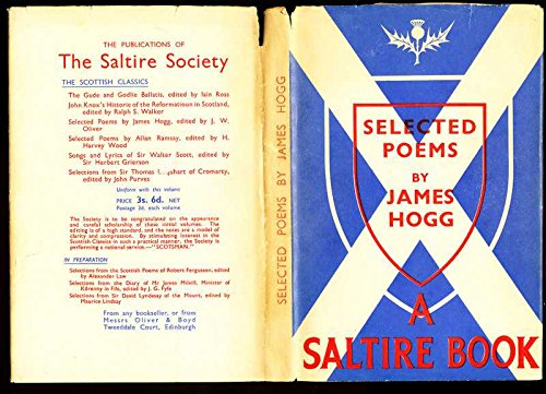 James Hogg Poems Selected and Edited By John W. Oliver and Published for The Saltire Society