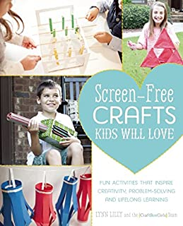 Book Cover: Screen-Free Crafts Kids Will Love: Fun Activities that Inspire Creativity, Problem-Solving and Lifelong Learning