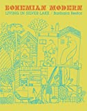 img - for Bohemian Modern: Living in Silver Lake book / textbook / text book
