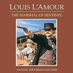 The Marshal of Sentinel (Dramatization)
