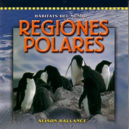 REGIONES POLARES, LAS (Dominie Habitats del Mundo) Dominie Elementary