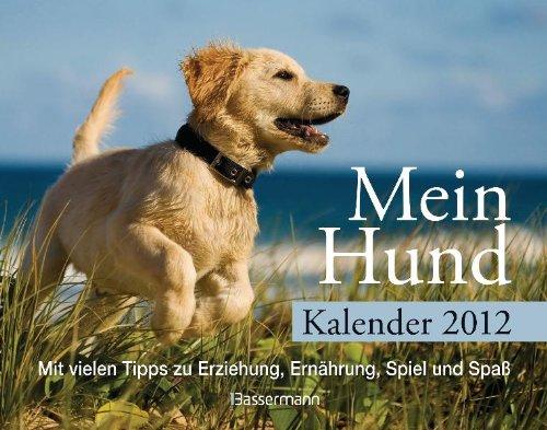 mein-hund-kalender-2012-mit-vielen-tipps-zu-erziehung-ernhrung-spiel-und-spass
