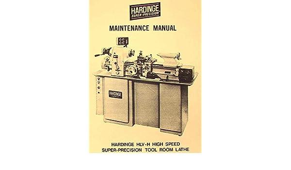 HARDINGE HLV-H Metal Lathe Maintenance Manual: Misc.: Amazon ... on