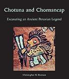 img - for Chotuna and Chornancap: Excavating an Ancient Peruvian Legend (Monographs) book / textbook / text book