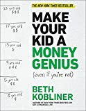 Image of Make Your Kid A Money Genius (Even If You're Not): A Parents' Guide for Kids 3 to 23