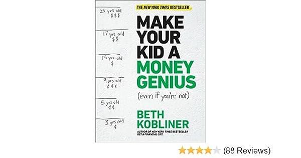 de7964ab76ac Amazon.com: Make Your Kid A Money Genius (Even If You're Not): A ...