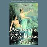 Awakening the Goddess Within | Deepak Chopra,Agapi Stassinopoulos