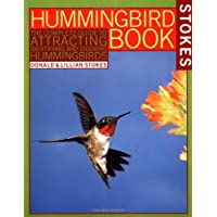 The Hummingbird Book: The Complete Guide to Attracting, Identifying,and Enjoying Hummingbirds