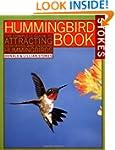 The Hummingbird Book: The Complete Gu...