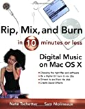 img - for Rip, Mix, and Burn in 10 Minutes or Less book / textbook / text book