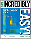 Cardiovascular Care Made Incredibly Easy! UK Edition (Incredibly Easy! Series)