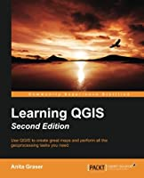 Learning QGIS, 2nd Edition