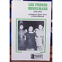 FRÈRES MUSULMANS (LES):(ÉGYPTE ET SYRIE 1928-1982)