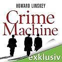 Crime Machine Hörbuch von Howard Linskey Gesprochen von: Thomas Petruo
