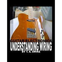 Guitar Electronics Understanding Wiring and Diagrams Learn step by step how to completely wire your electric guitar