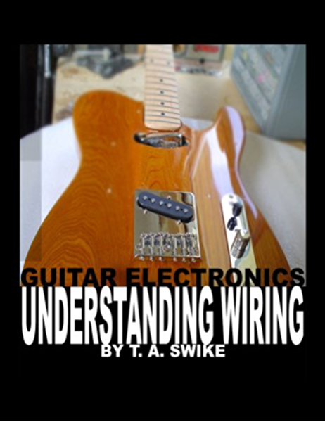 Guitar Electronics Understanding Wiring and Diagrams Learn ... on