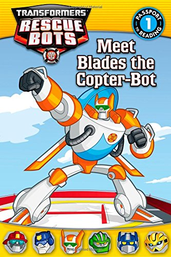 Transformers Rescue Bots: Meet Blades the Copter-Bot (Passport to Reading Level 1) ebook