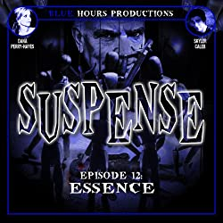 SUSPENSE, Episode 12: Essence
