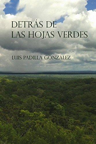Detrás de las hojas verdes (Spanish Edition)