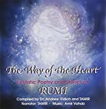 The Way of the Heart: Ecstatic Poetry and Stories of Rumi