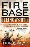 Fire Base Illingworth, Philip Keith, 1250055288