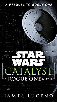 Catalyst (Star Wars): A Rogue One Novel por [Luceno, James]