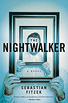 The Nightwalker: A Novel by [Fitzek, Sebastian]