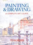 img - for Painting & Drawing A Complete Art Course book / textbook / text book