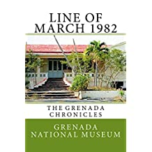 Line of March 1982: The Grenada Chronicles