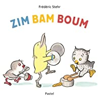 Zim Bam Boum par Frédéric Stehr