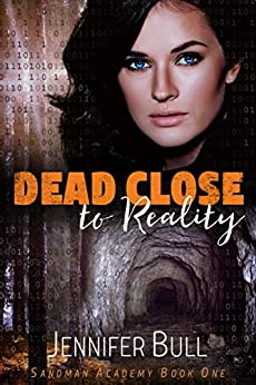 Dead Close to Reality (Sandman Academy Book 1) by [Bull, Jennifer]