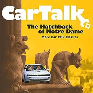Car Talk: The Hatchback of Notre Dame Audiobook