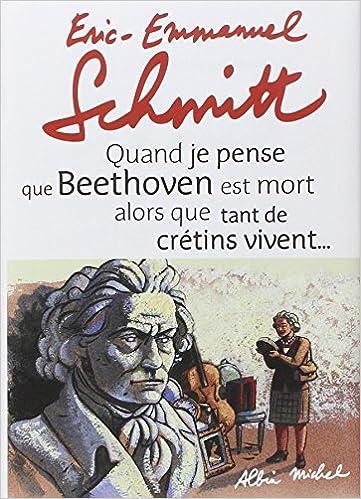 Amazon Fr Quand Je Pense Que Beethoven Est Mort Alors Que