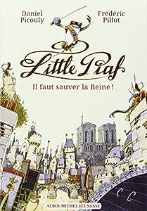 vignette de 'Little Piaf n° 01<br /> Il faut sauver la reine ! (Daniel Picouly)'