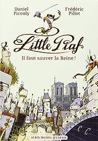 Little Piaf - Il faut sauver la reine par Daniel Picouly