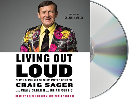 Living Out Loud: Sports, Cancer, and the Things Worth Fighting For by Macmillan Audio